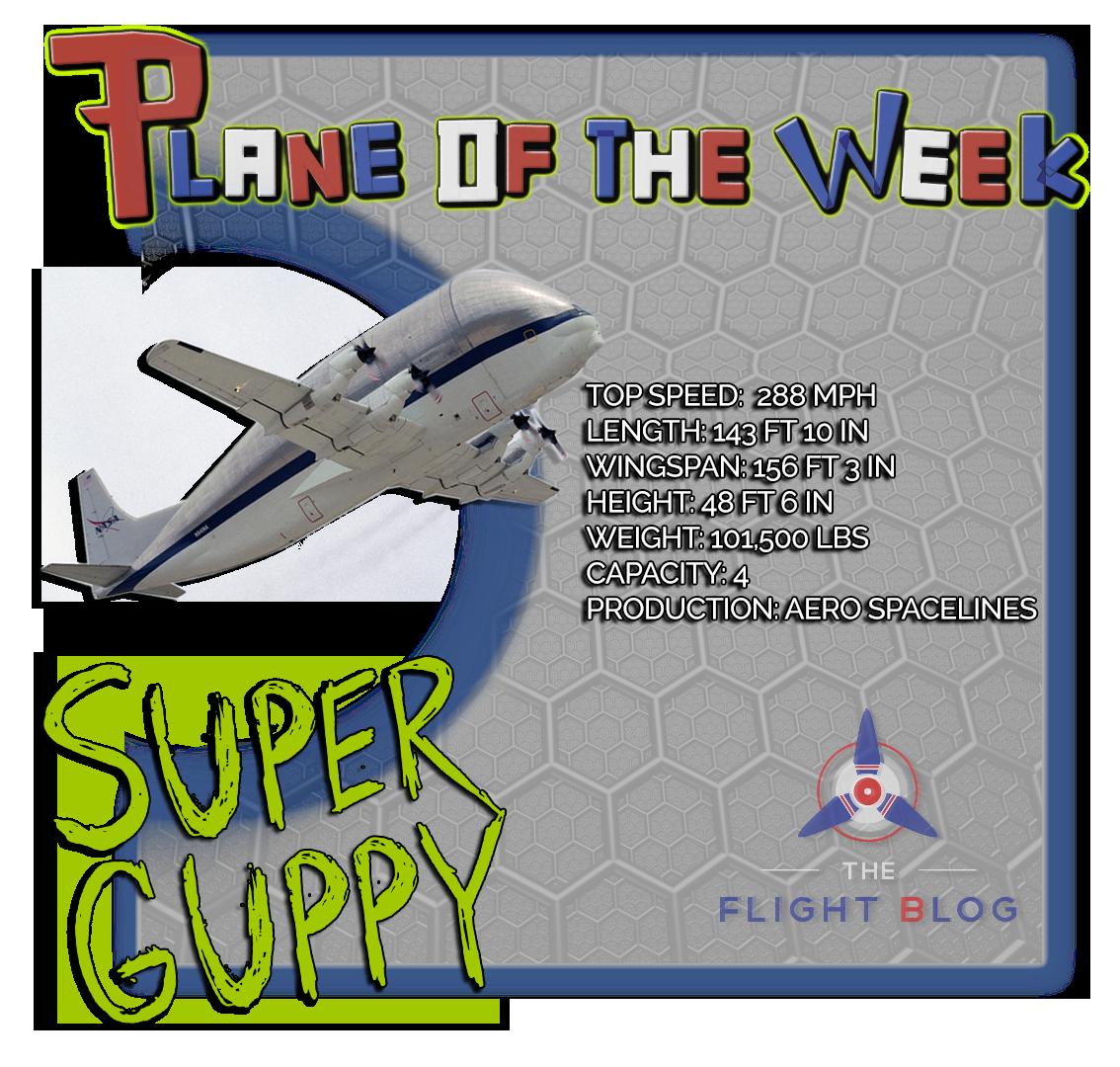 super guppy, NASA, super guppy turbine, plane of the week, plane specs, super guppy specs, the flight blog, aviation oil outlet, aero spacelines super guppy, NASA super guppy